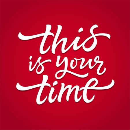 This Is Your Time - vector drawn brush lettering Ilustração