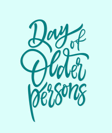 Day of older persons - vector hand drawn brush pen lettering. Sea-green text on turquoise background. High quality calligraphy for invitation, greeting card, print, poster. Congratulate family members  イラスト・ベクター素材