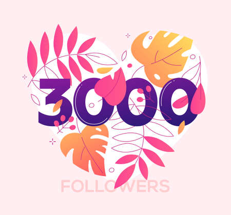 3000 followers banner - modern flat design style illustration with a floral composition, number three thousands in heart shape. Flowers, leaves, herbal elements. Perfect way to thank your subscribers Ilustrace