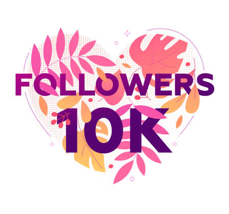 10 000 followers banner - modern flat design style illustration with a floral composition and number, 10k sign in a heart shape. Beautiful leaves images. Perfect way to thank your subscribers 向量圖像