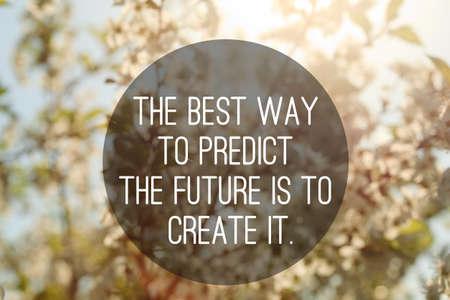 motieven citaat te toekomst te creëren op de natuur achtergrond Stockfoto