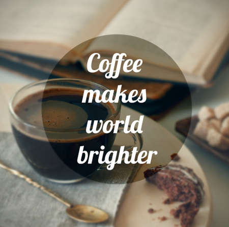 brighter: coffee makes life brighter text on photo background Stock Photo