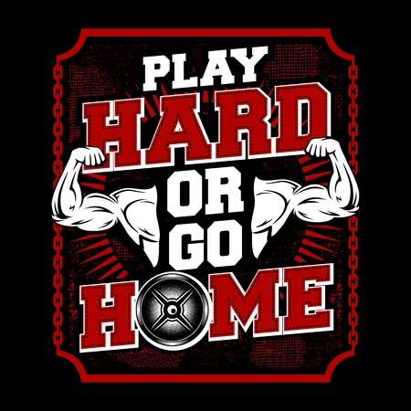 Play Hard Or Go Home, Illustration Sport Theme