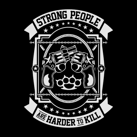 Strong People Are Harder To Kill, Illustration Design With Pistols And Ornament Illustration