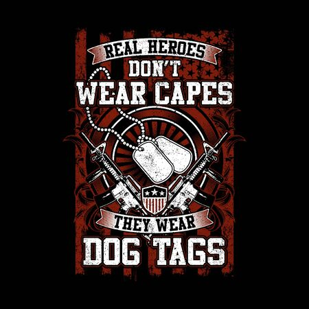 Vector Illustration Real Heroes Dont Wear Capes They Wear Dog Tag  イラスト・ベクター素材