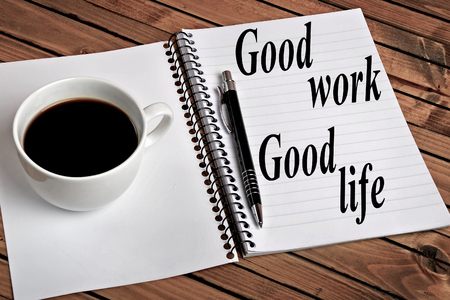 the good life: Good work Good life word on notepad Stock Photo