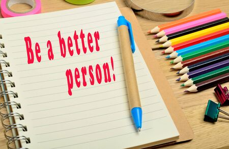 better: Be a better person written on notepad Stock Photo
