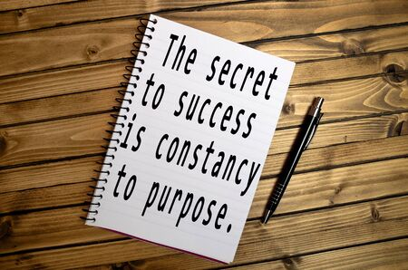 constancy: The secret to success is constancy to purpose