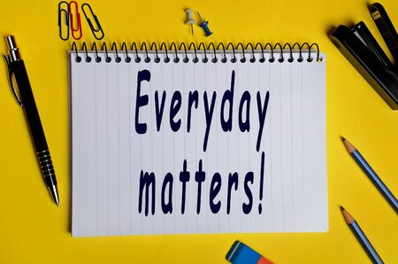 matters: Everyday matters words on notebook Stock Photo