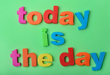 Words Today is the day on green background