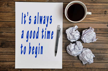 begin: Inspirational motivational quote.Its always a good time to begin Stock Photo