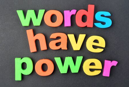 Words have power on black background