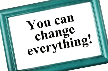 tu puedes: The words You can change everything on photoframe