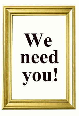 recruit help: The words We need you on photoframe closeup Stock Photo