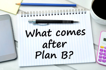 plan b: Question What comes after plan B on notebook