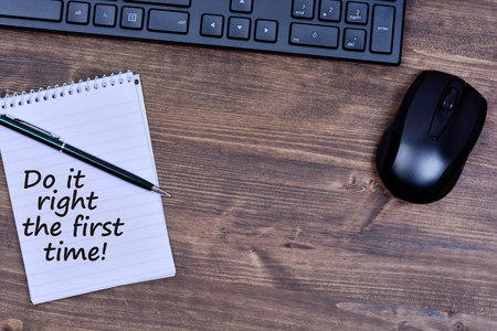 Text Do it right the first time on notepad page