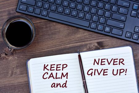 persevere: Text Keep  calm and never give up on notebook page