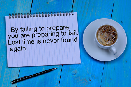 By failing to prepare you are preparing to fail. Lost time is never found again on notebook Stock fotó