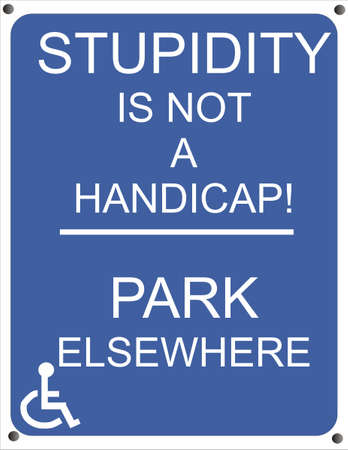 Handicap sign for those who, park, and have no permit to do so Vector