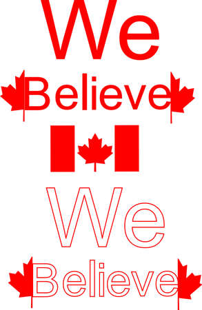 We Believe- Canadians believing in Canadians, standing tall and strong... Vector