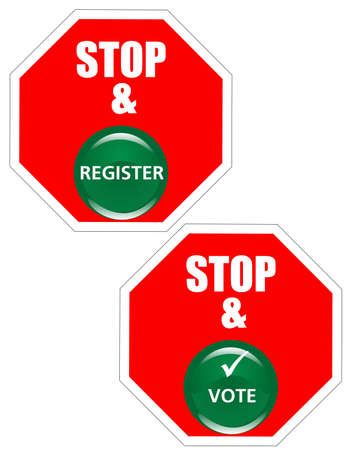 Signs for  Stop and register, also Stop and go vote...