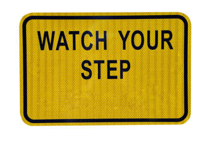 Watch Your Step Sign Isolated