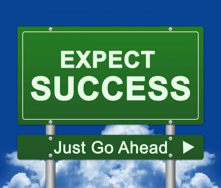 successful strategy: Expect Success Just Go Ahead Road Sign With Blue Sky Background