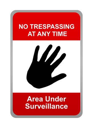 loitering: No Trespassing Sign With Message No Trespassing at Any Time Area Under Surveillance  Stock Photo