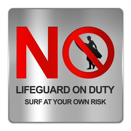 Square Silver Metallic Plate For No Lifeguard On Duty Surf At Your Own Risk Sign Isolate on White Background  photo
