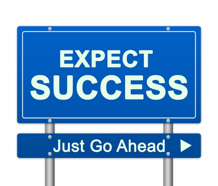 to expect: Business Concept Present By Blue Expect Success Just Go Ahead Street Sign Isolated On White Background