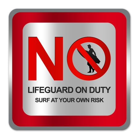 Square Silver Metallic With Red Border Plate For No Lifeguard On Duty Surf At Your Own Risk Sign Isolated on White Background  photo