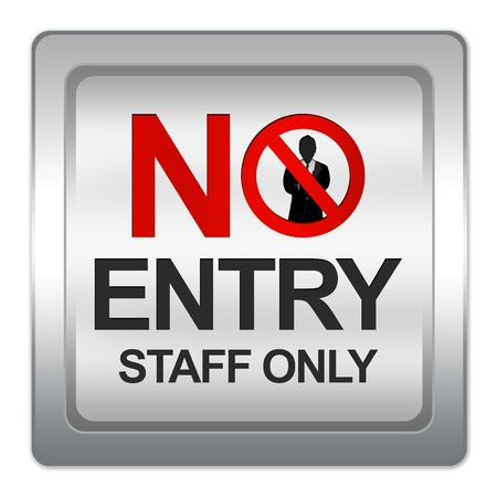 Silver Metallic No Entry Staff Only Sign Isolated on White Background photo