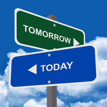 tomorrow: Street Sign Pointing to Tomorrow and Today in Blue Sky Background For Time Management Concept
