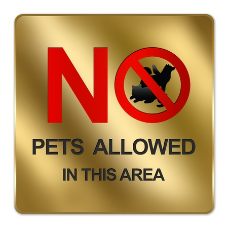 exclude: Gold Metallic Style Plate For No Pets Allowed In This Area Prohibited Sign Isolated on a White Background Stock Photo