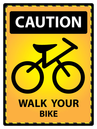 bicycle walk: Yellow Caution Plate For Safety Present By Walk Your Bike Text With Bicycle Sign Isolated on White Background