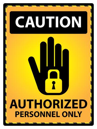 señales preventivas: Amarillo de precaución para el Presente Seguridad Por Autorizado Sólo Personal Texto Con La Mano y Key Lock signo aislado sobre fondo blanco
