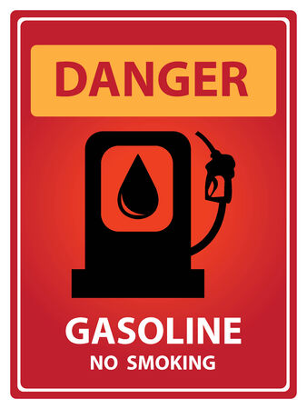 flammable materials: Red Danger Plate For Safety Present By Danger and Gasoline No Smoking Text With Gasoline Sign Isolated on White Background