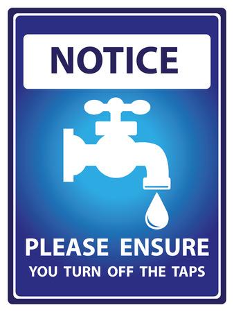 ahorrar agua: Placa Aviso azul para seguridad Presente Por aviso y por favor aseg�rese de apagar el texto Grifos Con el agua del grifo o el suministro de agua de la muestra aislada en el fondo blanco Foto de archivo