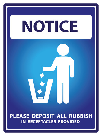 littering: Blue Notice Plate For Safety Present By Notice and Please Deposit All Rubbish In Receptacles Provided Text With Littering Sign Isolated on White Background