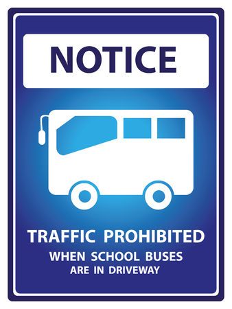 driveway: Blue Notice Plate For Safety Present By Notice and Traffic Prohibited When School Buses Are In Driveway Text With School Bus Sign Isolated on White Background Stock Photo