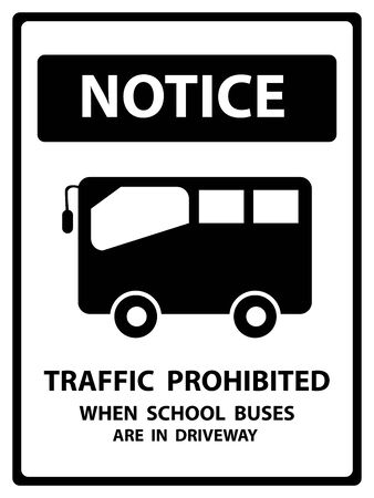driveway: Notice Plate For Safety Present By Notice and Traffic Prohibited When School Buses Are In Driveway Text With School Bus Sign Isolated on White Background Stock Photo