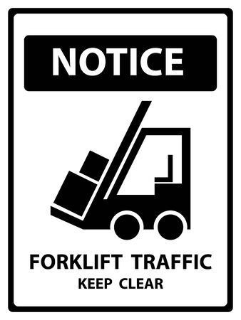 heavy equipment operator: Notice Plate For Safety Present By Notice and Forklift Traffic Keep Clear Text With Forklift Sign Isolated on White Background