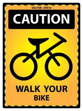 cross street with care: Vector : Yellow Caution Plate For Safety Present By Walk Your Bike Text With Bicycle Sign Isolated on White Background Illustration