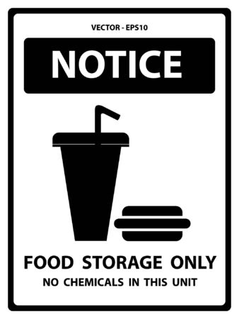 food storage: Notice Plate For Safety Present By Notice and Food Storage Only No Chemicals In This Unit Text With Fast food Sign Isolated on White Background Illustration