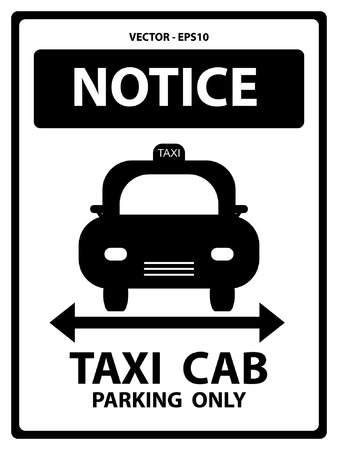 Notice Plate For Safety Present By Notice and Taxi Cab Parking Only Text With Taxi Sign Isolated on White Background Vector