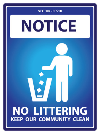 littering: Blue Notice Plate For Safety Present By Notice and No Littering Keep Our Community Clean Text With Littering Sign Isolated on White Background Illustration