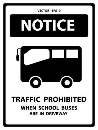 driveway: Notice Plate For Safety Present By Notice and Traffic Prohibited When School Buses Are In Driveway Text With School Bus Sign Isolated on White Background Illustration