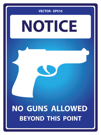 illegal zone: Blue Notice Plate For Safety Present By No Gun Allowed Beyond This Point With Gun Sign Isolated on White Background