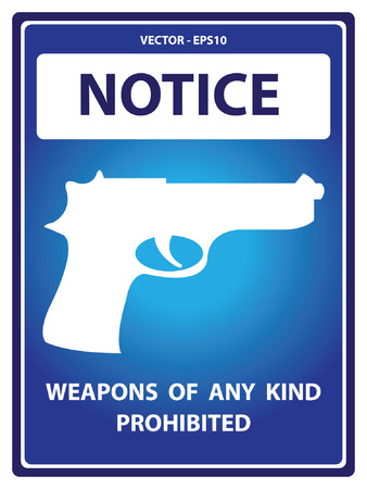 illegal zone: Blue Notice Plate For Safety Present By Weapons Of Any Kind Prohibited With Gun Sign Isolated on White Background Illustration