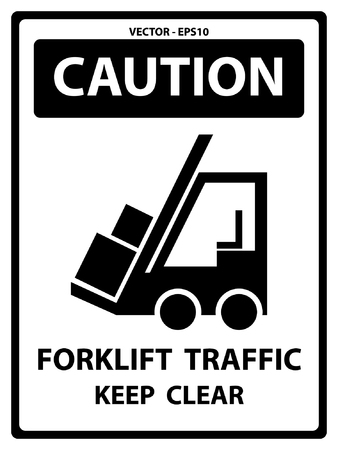 unsafe: Caution Plate For Safety Present By Caution and Forklift Traffic Keep Clear Text With Forklift Sign Isolated on White Background